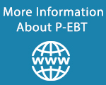 More Information About P-EBT